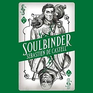 Soulbinder     Spellslinger, Book 4              By:                                                                                                                                 Sebastien de Castell                               Narrated by:                                                                                                                                 Joe Jameson                      Length: 11 hrs and 35 mins     49 ratings     Overall 4.9