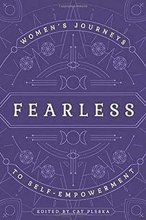 Fearless: Women's Journeys to Self-Empowerment