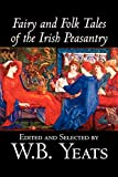 Fairy and Folk Tales of the Irish Peasantry, Edited by W.B.Yeats, Social Science, Folklore & Mythology