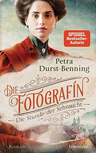 Die Fotografin - Die Stunde der Sehnsucht: Roman (Fotografinnen-Saga, Band 4)
