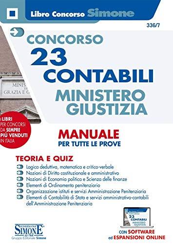 Concorso 23 Contabili Ministero della Giustizia - Manuale per tutte le prove - Teoria e Quiz - Con software ed espansioni online