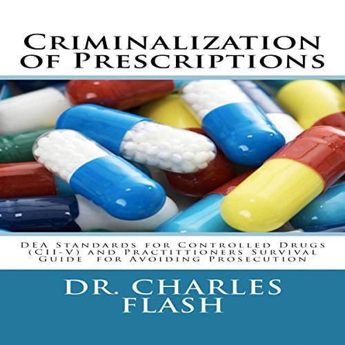 Criminalization of Prescriptions audiobook cover art