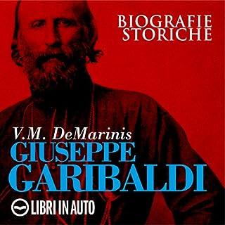 Giuseppe Garibaldi     Biografie Storiche              Di:                                                                                                                                 V. M. De Marinis                               Letto da:                                                                                                                                 Marcello Pozza,                                                                                        Giancarlo De Angeli                      Durata:  1 ora e 5 min     36 recensioni     Totali 4,3