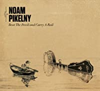 Beat The Devil and Carry A Rail by Noam Pikelny (2011-10-25)