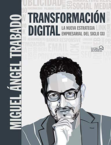 Transformación Digital: La nueva estrategia empresarial del siglo XXI