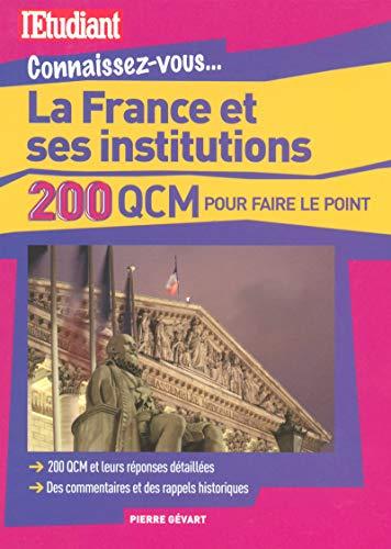 Connaissez-vous la France et ses institutions - 200 QCM pour faire le point