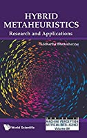 Hybrid Metaheuristics: Research and Applications (Series in Machine Perception and Artificial Intelligence)