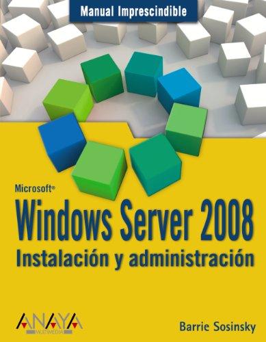 Windows Server 2008. Instalación y administración (Manuales Imprescindibles)