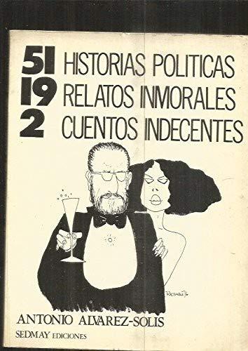 51 HISTORIAS POLITICAS, 19 RELATOS INMORALES, 2 CUENTOS INDECENTES.