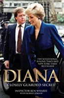 Diana: A Closely Guarded Secret by Inspector Ken Wharfe Robert Jobson(2017-04-01)