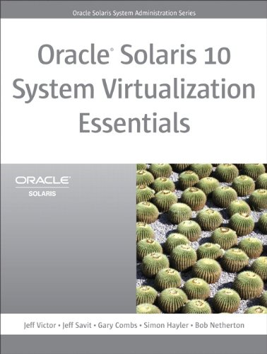 Oracle Solaris 10 System Virtualization Essentials: , Portable Documents (Oracle Solaris System Administration Series) (English Edition)