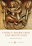 Church Misericords and Bench Ends (Shire Library Book 230) (English Edition)