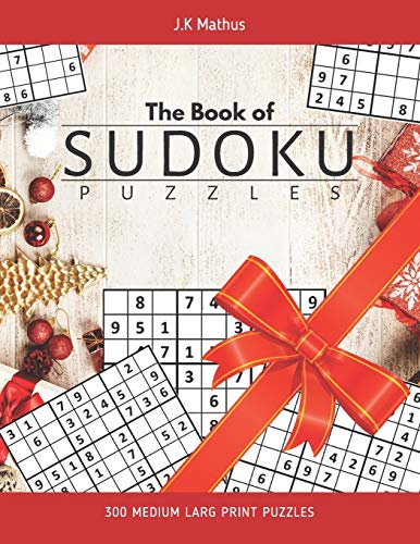 The Book of Sudoku Puzzles: A Collection of Intermediate Christmas Brain Challenge Puzzles for Kids Ages 8-12 and Adults to Celebrate Happy Holiday Time and Grow Logic Skills