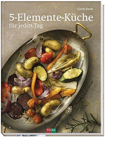 5-Elemente-Küche: für jeden Tag