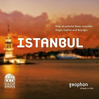 Istanbul. Eine akustische Reise zwischen Hagia Sophia und Beyoglu Titelbild