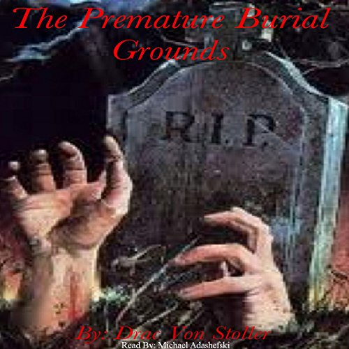 The Premature Burial Grounds audiobook cover art