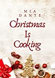 Christmas Is Cooking: A Complete Holiday cookbook with whole recipes for Thanksgiving and Christmas...
