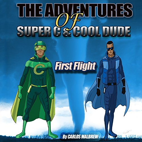 The Adventures of Super C and Cool Dude: First Flight audiobook cover art