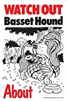 WATCH OUT Basset Hound アニメイラストサインボード:バセットハウンド イギリス製 英語看板 Made in U.K [並行輸入品]
