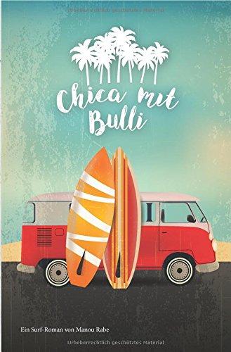 Ein Chica Roman / Chica mit Bulli: Ein Surf CHIC Roman