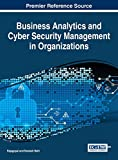 Business Analytics and Cyber Security Management in Organizations (Advances in Business Information Systems and Analytics) - Ramesh Behl