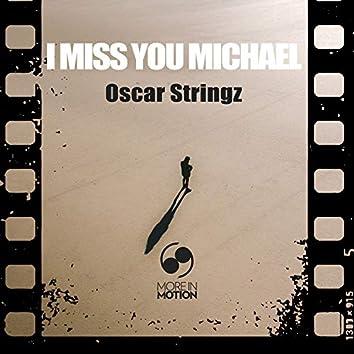 I Miss You Michael