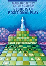 Secrets of Positional Play: School of Future Champions 4 (4) (Progress in Chess)