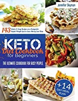 Keto Diet Cookbook for Beginners: The Ultimate Cookbook for Busy People. 143 Quick & Easy Recipes on a Budget for Rapid Weight Loss to Save Money and Time - 14-Day Meal Plan