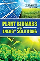 Plant Biomass and Energy Solutions