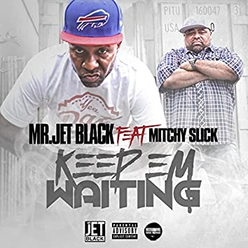 Keep 'Em Waiting (feat. Mitchy Slick)