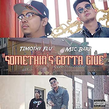 Something's Gotta Give (feat. Timothy Flu)