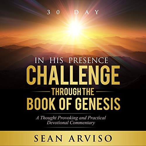 30 Day in His Presence Challenge Through the Book of Genesis cover art