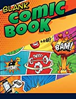 Blank Comic Book: Create Your Own Comics, Drawing Comics and Writing Stories, Comic Sketchbook