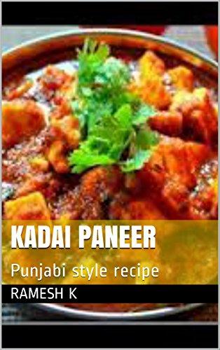 Kadai paneer: Punjabi style recipe (English Edition)