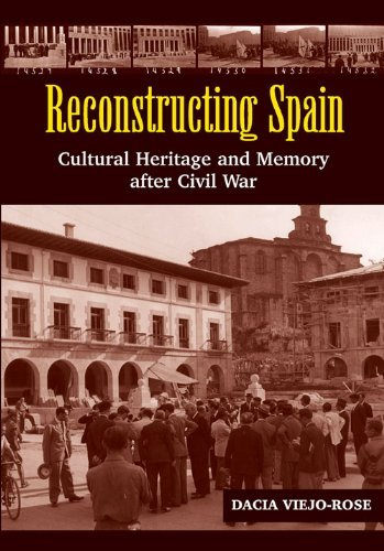 Reconstructing Spain: Cultural Heritage and Memory After Civil War (The Canada Blanch / Sussex Academic Studies on Contemporary Spain) by Dacia Viejo-Rose (2014-09-05)