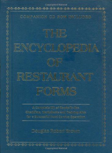 The Encyclopedia of Restaurant Forms: A Complete Kit of Ready-To-Use Checklists, Worksheets, and Training AIDS for a Successful Food Service Operation With Companion CD-ROM