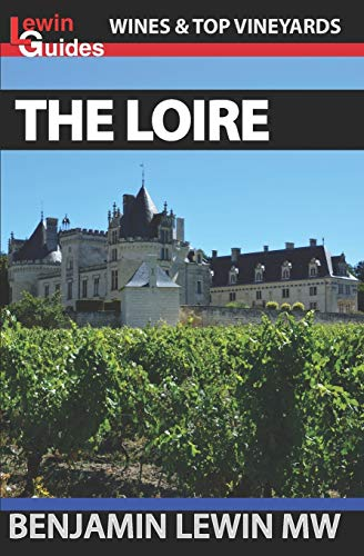 Wines of the Loire (Guides to Wines and Top Vineyards, Band 9)