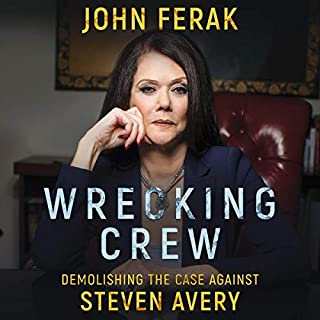 Wrecking Crew     Demolishing the Case Against Steven Avery              By:                                                                                                                                 John Ferak                               Narrated by:                                                                                                                                 Kevin Pierce                      Length: 9 hrs and 25 mins     217 ratings     Overall 4.8