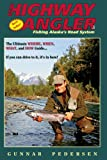 The Highway Angler: Fishing Alaska s Road System. Fifth Edition.