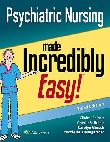Psychiatric Nursing Made Incredibly Easy (Incredibly Easy! Series®)