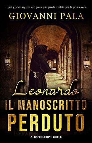 Leonardo: il manoscritto perduto (Italian Edition)