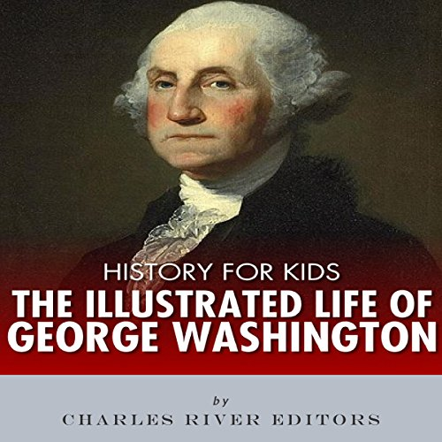 History for Kids: The Life of George Washington audiobook cover art