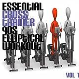 Essential Cross Trainer 90's Elliptical Workout, Vol. 1