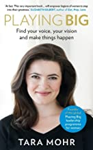 Playing Big: Find your voice, your vision and make things happen by Tara Mohr (2014-10-16)