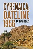Cyrenaica: Dateline 1956