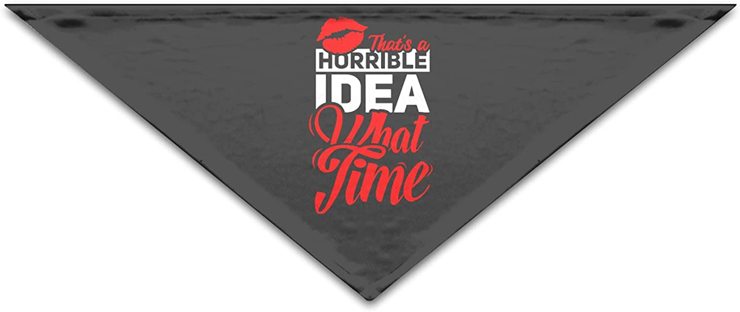 That's At the price Latest item A Horrible Idea What Time Bandanas Fashion Cool Birthday