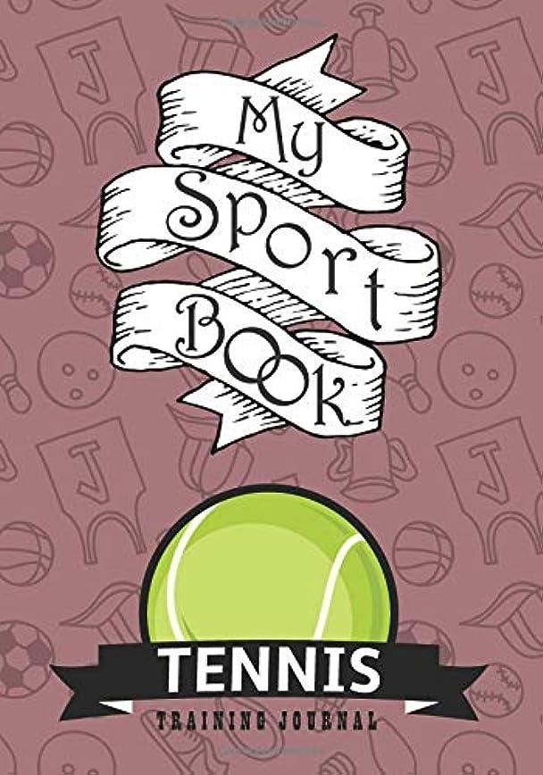 追加階アンプMy sport book - Tennis training journal: 200 cream pages with 7