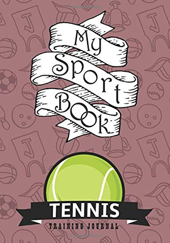 貼り直す一時停止順応性My sport book - Tennis training journal: 200 cream pages with 7