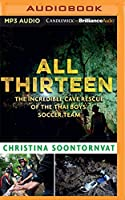 All Thirteen: The Incredible Cave Rescue of the Thai Boys Soccer Team