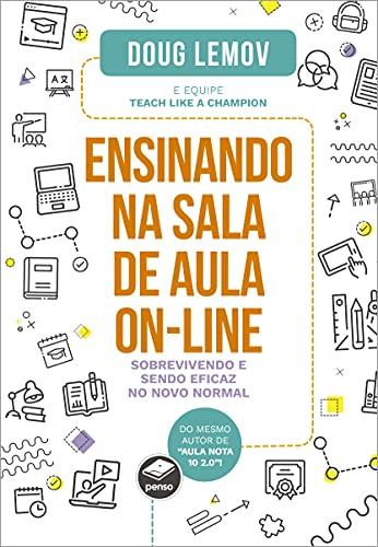 Ensinando na sala de aula on-line: sobrevivendo e sendo eficaz no novo normal